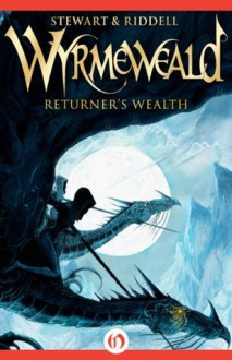 Returner's Wealth (The Wyrmeweald Trilogy) - Paul Stewart, Chris Riddell