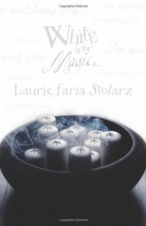 White Is for Magic - Laurie Faria Stolarz