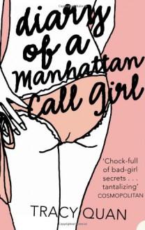 The Diary Of A Manhattan Call Girl - Tracy Quan