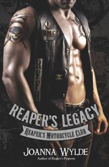 Reaper's Legacy (Reapers MC, #2) - Joanna Wylde