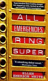 All Emergencies, Ring Super (Dead Letter Mysteries) - Ellen Emerson White