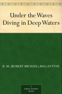 Under the Waves Diving in Deep Waters - R.M. Ballantyne, Pearson