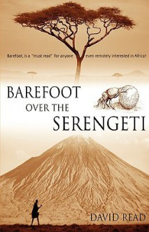 Barefoot Over The Serengeti - David Read
