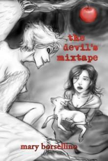 The Devil's Mixtape - Mary Borsellino