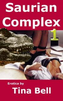 Saurian Complex 1 - Tina Bell