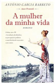 A Mulher da Minha Vida - António Garcia Barreto