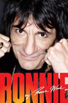 Ronnie: The Autobiography - Ronnie Wood