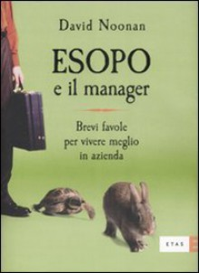 Esopo e il manager - David Noonan