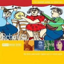 The Rough Guide to Rebetika - Rough Guides