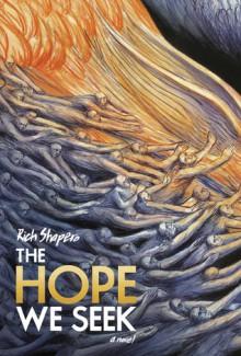 The Hope We Seek - Rich Shapero
