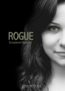 Rogue (Exceptional Series Book #2) - Jess Petosa