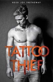Tattoo Thief (Tattoo Thief, #1) - Heidi Joy Tretheway