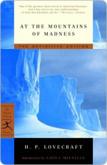 At the Mountains of Madness: The Definitive Edition - H.P. Lovecraft, China Miéville