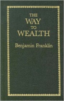 The Way to Wealth (Little Books of Wisdom) - Benjamin Franklin