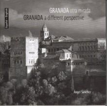 Granada, Otra Mirada =Granada, A Different Perspective - Angel Sanchez, Nicola Jane Graham