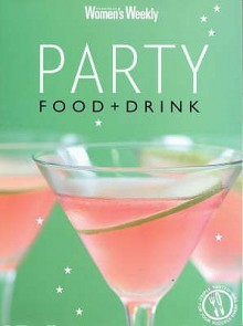 "Party Food & Drink (""Australian Women's Weekly"") - Susan Tomnay"