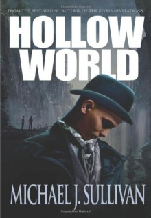 Hollow World - Michael J Sullivan