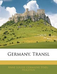 Germany - Anne-Louise-Germaine de Staël, Orlando Williams Wight, Friedrich Max Müller