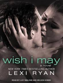 Wish I May - Lexu Ryan, Nelson Hobbs, Lucy Malone