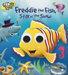 Freddie the Fish, Star of the Show - Ben Adams, Craig Cameron