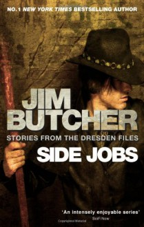 Side Jobs: Stories From The Dresden Files - Jim Butcher