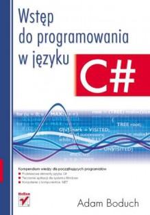 Wstęp do programowania w języku C# - 'Adam Boduch'