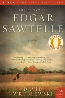 The Story of Edgar Sawtelle: A Novel (P.S.) - David Wroblewski