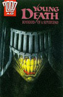 Young Death: Boyhood of a Superfiend - John Wagner, Peter Doherty