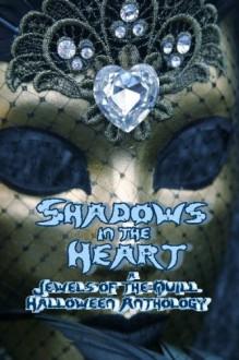 Shadows In The Heart - Jewels of the Quill, Jane Toombs, Karen Wiesner
