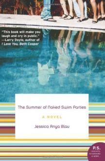 The Summer of Naked Swim Parties - Jessica Anya Blau