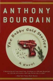 The Bobby Gold Stories - Anthony Bourdain,Breaulove Swells Whimsy