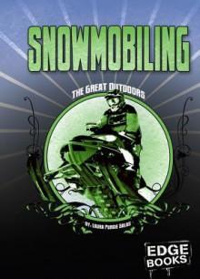 Snowmobiling - Laura Purdie Salas, Laura Purdie