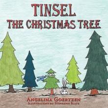 Tinsel The Christmas Tree - Angelina Goertzen