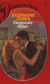 Corporate Affair (Silhouette Desire, #1) - Stephanie James, Jayne Ann Krentz