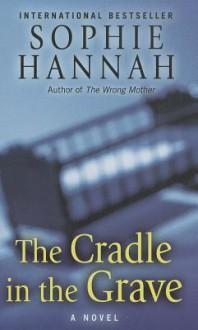 The Cradle In The Grave - Sophie Hannah
