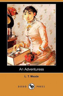 An Adventuress - L.T. Meade