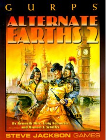 Gurps Alternate Earths 2 - Kenneth Hite, Craig Neumeier, Michael S. Schiffer