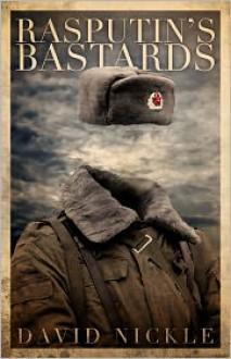 Rasputin's Bastards - David Nickle
