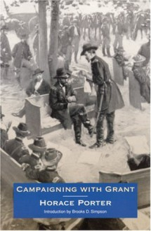 Campaigning with Grant - Horace Porter, Brooks D. Simpson