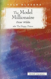 The Model Millionaire, Also the Happy Prince - Oscar Wilde