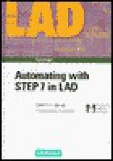 Automating with Step 7 in Lad: Simatic S7-300/400 Programmable Controllers [With *] - Hans Berger