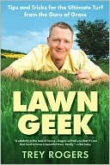 Lawn Geek - John Rogers, Sonia Weiss