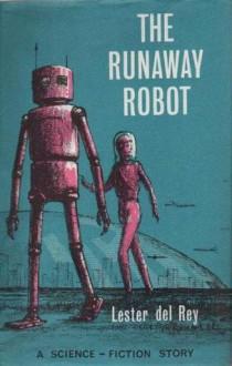 Runaway Robot - Lester del Rey