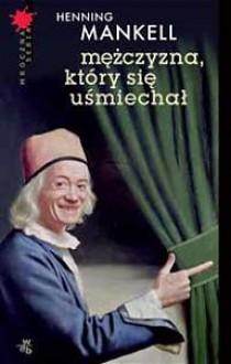 Mężczyzna który się uśmiechał (Wallander, #4) - Henning Mankell, Irena Kowadło-Przedmojska