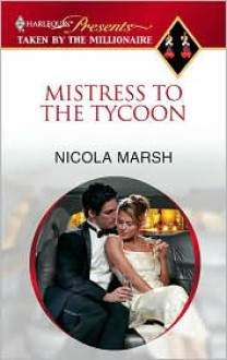Mistress to the Tycoon (Harlequin Presents Extra) - Nicola Marsh