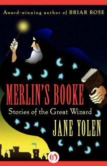 Merlin's Booke: Stories of the Great Wizard - Jane Yolen