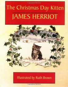 The Christmas Day Kitten - James Herriot,Ruth Brown