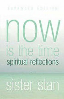 Now is the Time: Spiritual Reflections - Stanislaus Kennedy