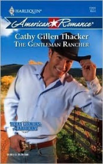 The Gentleman Rancher (Harlequin American Romance Series) - Cathy Gillen Thacker