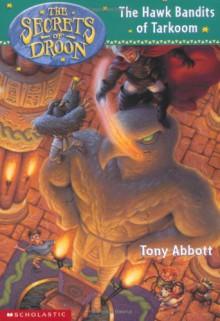 The Hawk Bandits of Tarkoom - Tony Abbott, Tim Jessell
